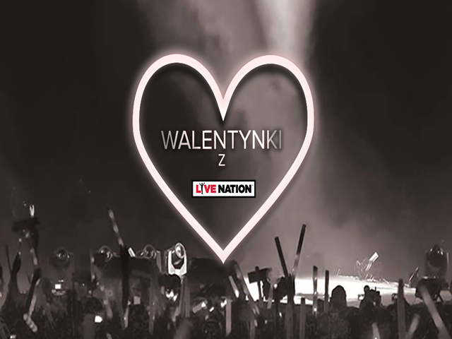 ❤ Walentynki z Love Nation