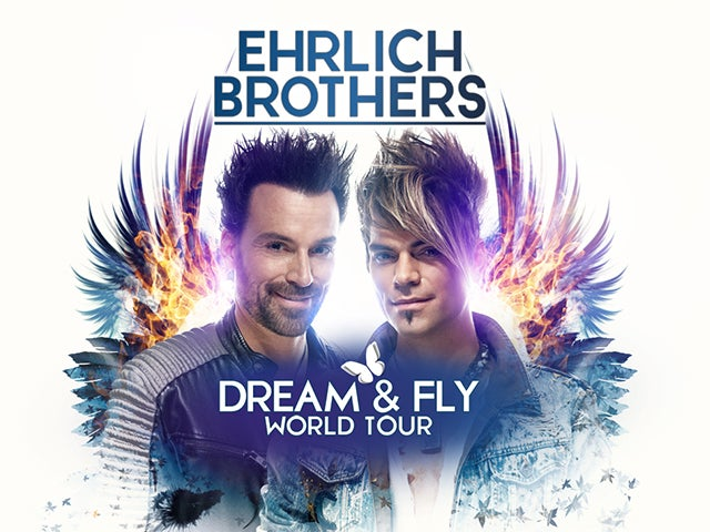 DREAM & FLY – THE EHRLICH BROTHERSIN UUSI SHOW PALAA HARTWALL ARENALLE