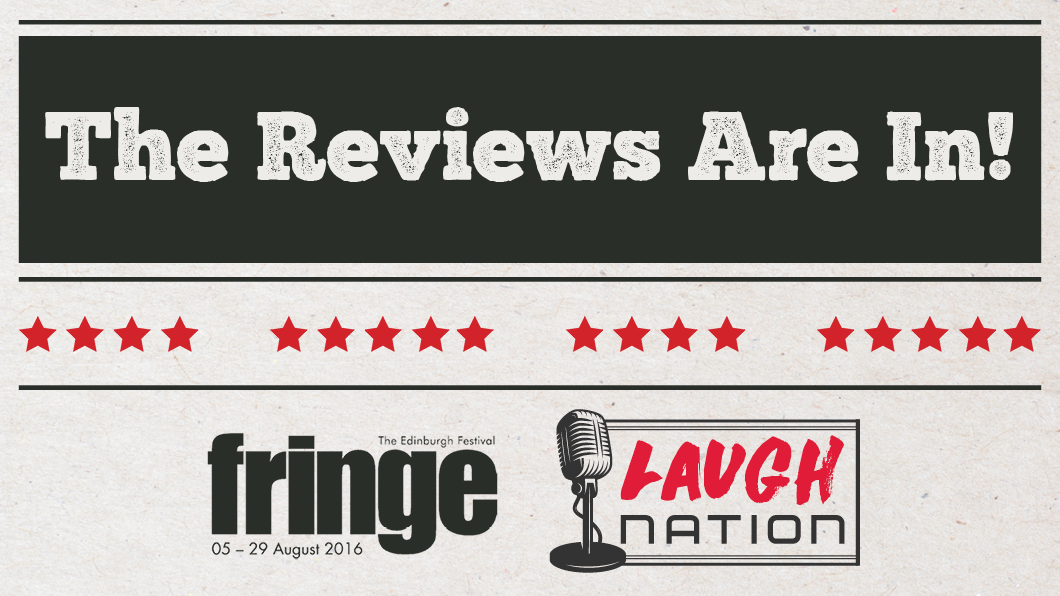 We're Halfway Through #EdFringe... So Let's See What The Reviews Are Saying!