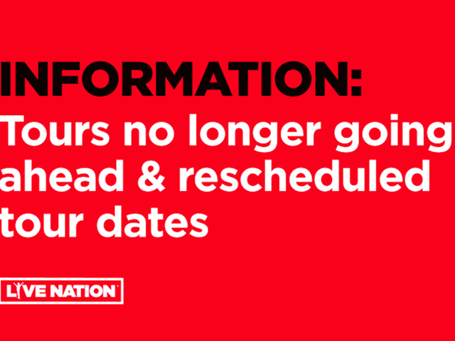 Information: Tours no longer going ahead & rescheduled tour dates